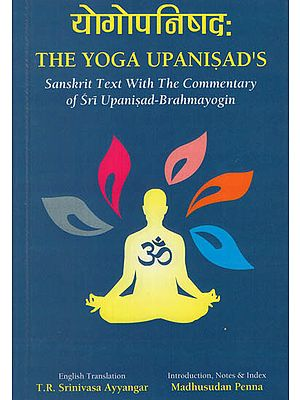 The Yoga Upanisad's - Sanskrit Text with The Commentary of Sri Upanisad-Brahmayogin