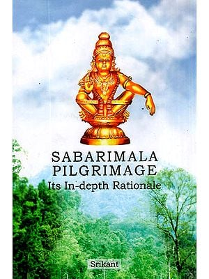 Sabarimala Pilgrimage (Its In-Depth Rationale)