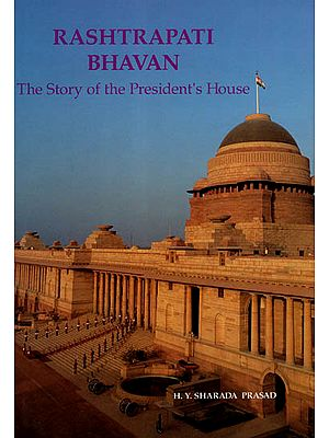 Rashtrapati Bhavan - The Story of the President's House