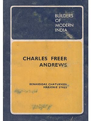 Charles Freer Andrews - Builders of Modern India  (An Old and Rare Book )