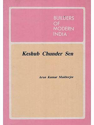 Keshub Chunder Sen - Builders of Modern India ( An Old and Rare Book )