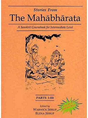 Stories from The Mahabharata - A Sanskrit Coursebook for Intermediate Level With DVD Inside (Parts I-III)