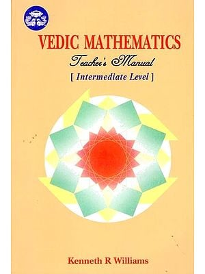 Vedic Mathematics Teacher's Manual (Intermediate Level)