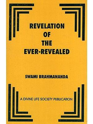 Revelation of the Ever-Revealed
