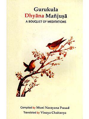 Gurukula Dhyana Manjusa (A Bouquet of Meditations)