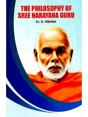 The Philosophy of Sree Narayana Guru