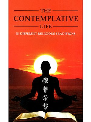 The Contemplative Life in Different Religious Traditions