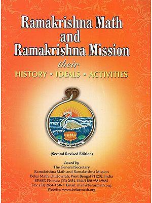 Ramakrishna Math and Ramakrishna Mission- There History, Ideals, Activities