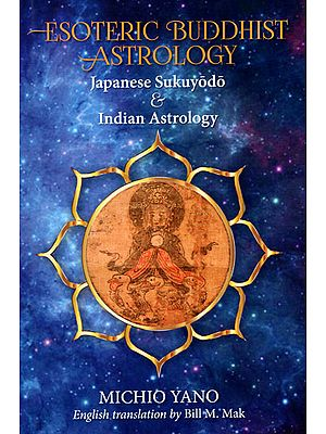 Esoteric Buddhist Astrology: Japanese Sukuyodo and Indian Astrology