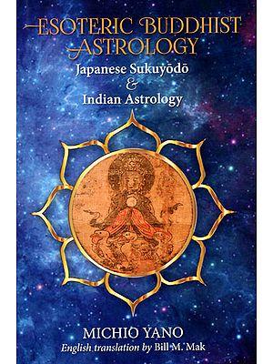 Esoteric Buddhist Astrology: Japanese Sukuyodo and Indian Astrology