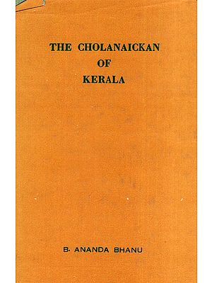 The Cholanaickan of Kerala (An Old and Rare Book)