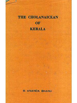 The Cholanaickan of Kerala (An Old and Rare Book)