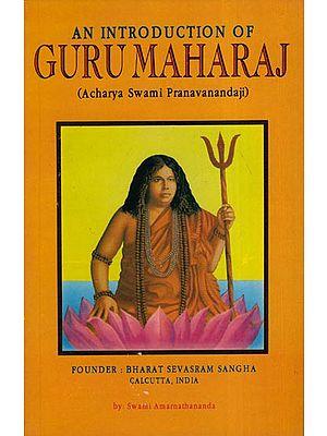 An Introduction of Guru Maharaj (Acharya Swami Pranavananda Ji)
