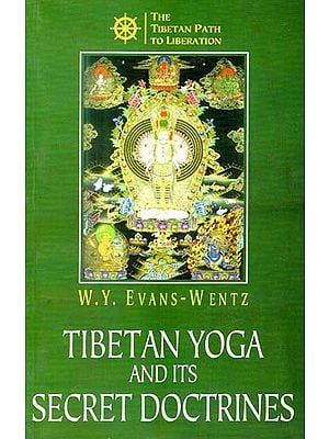 Tibetan Yoga and its Secret Doctrines