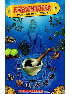 Kayachikitsa (Medicine in Ayurveda)