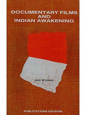 Documentary Films and Indian Awakening