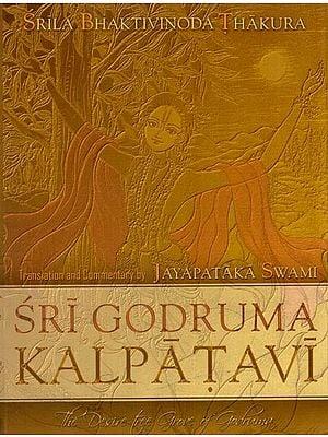 Sri Godruma Kalpatavi (The Desire Tree Grove of Godruma)