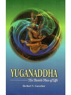 Yuganaddha- The Tantric View of LIfe