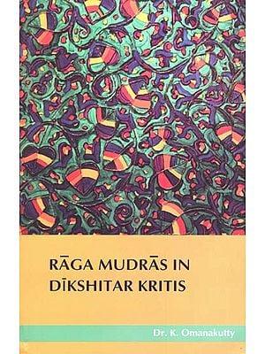 Raga Mudras in Dikshitar Kritis