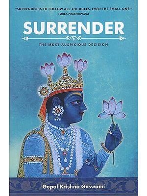 Surrender (The Most Auspicious Decision)