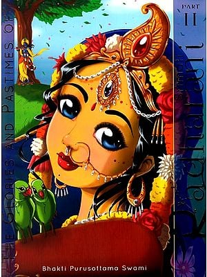 The Glories and Pastimes of Srimati Radharani (Part-II)