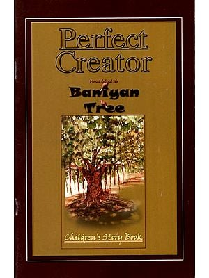 Perfect Creator (Baniyan Tree)