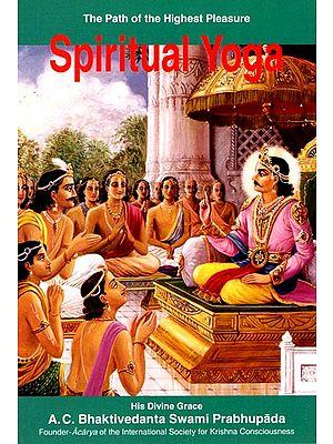 Spiritual Yoga (The Path of Highest Pleasure)