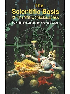 The Scientific Basis of Krishna Consciousness