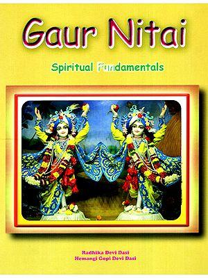 Gaur Nitai Spiritual Fundamentals