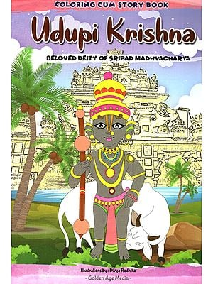 Udupi Krishna- Beloved Deity of Sripad Madhvacharya (Coloring Cum Story Book)