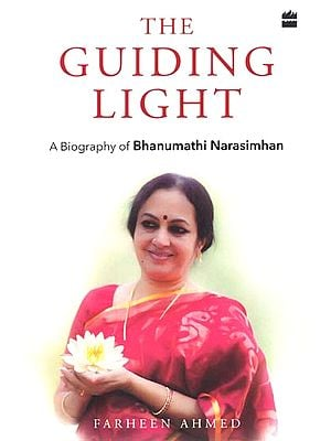 The Guiding Light (A Biography of Bhanumathi Narasimhan)