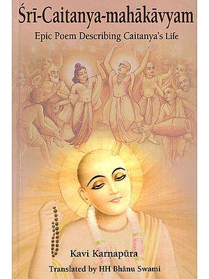 Sri-Caitanya-Mahakavyam (Epic Poem Describing Caitanya's Life)