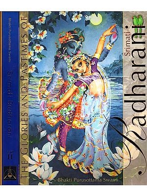 The Glories and Pastime Srimati Radharani (Set of 2 Volumes)