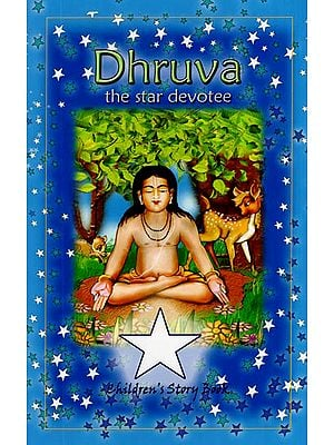 Dhruva - The Star Devotee (Children's Story Book)