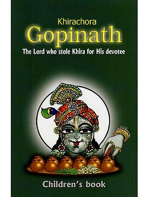 Khirachora Gopinath - The Lord who Stole Khira for His Devotee (Children's Story Book)