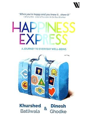 Happiness Express (A Journey to Everyday Well - Being)