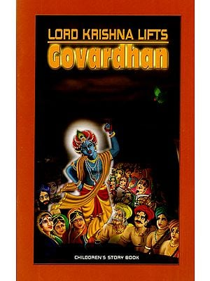 Lord Krishna Lifts Govardhan (Children's Story Book)