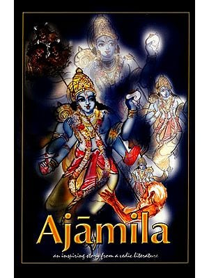 Ajamila (An Inspiring Story from a Vedic Literature)