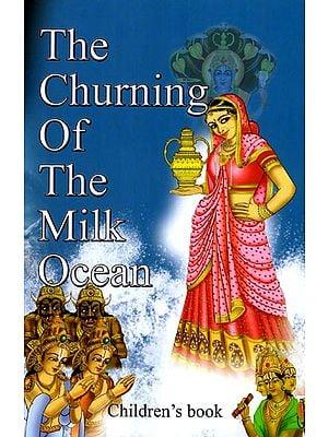 The Churning of the Milk Ocean