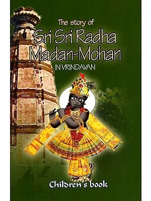 The Story of Sri Sri Radha Madan-Mohan in Vrindavan