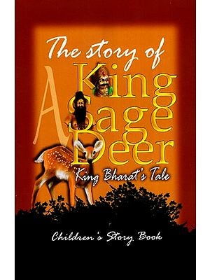 The Story of A King, A Sage, A Deer (King Bharat 's Tale)
