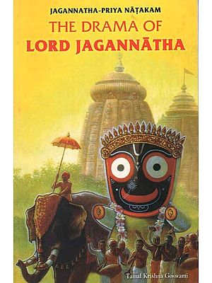The Drama of Lord Jagannatha (Jagannatha- Priya Natakam)