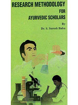 Research Methodology for Ayurvedic Scholars