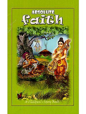 Absolute Faith (Children's Story Book)