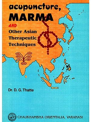 Acupuncture, Marma and Other Asian Therapeutic Techniques