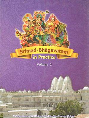 Srimad-Bhagavatam in Practice (Volume-II)