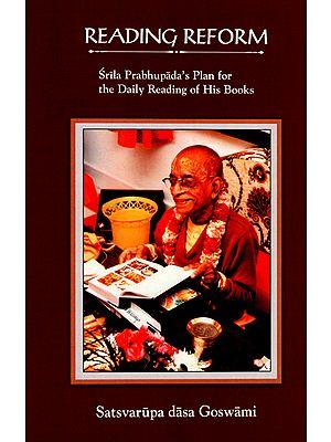 Reading Reform (Srila Prabhupada's Plan for the Daily Reading of His Books)
