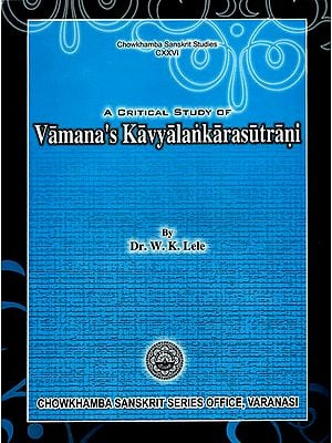 A Critical Study of Vamana's Kavyalankarasutrani