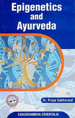 Epigenetics and Ayurveda
