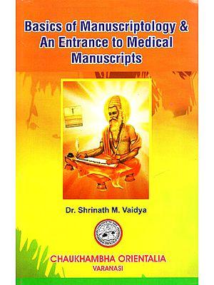 Basics of Manuscripitology and an Entrance to Medical Manuscripts